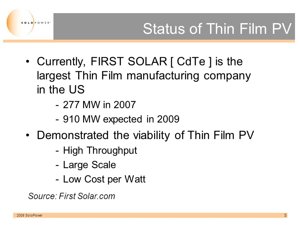 Status of Thin Film PV Currently, FIRST SOLAR [ CdTe ] is the largest Thin Film manufacturing company in the US.